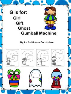 I have added G is for: file. color - cut and paste sheets. Click on picture to access web site and free downloads and learn how to become a member.