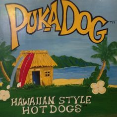 Puka dog.   These are great and very unique. A must try if on Kauai.