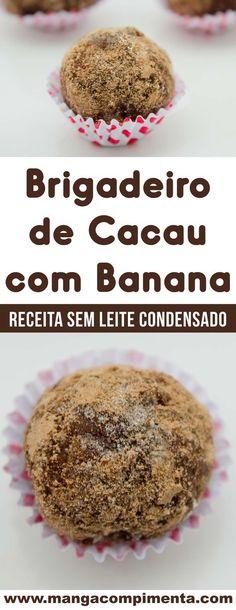 Brigadeiro de Cacau com Banana e sem Leite Condensado – para matar a vontade de comer um docinho na dieta! #receita #doce #dieta