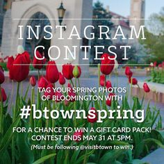 It's time for the next Instagram photo contest! Post your new pics of Bloomington in the spring tag with #btownspring and make sure you're following @visitbtown.