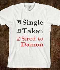 Single. Taken. Sired to Damon. - Elle Accessories: Vampire Diaries Collection - Skreened T-shirts, Organic Shirts, Hoodies, Kids Tees, Baby One-Pieces and Tote Bags