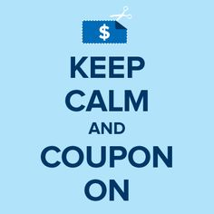 Keep Calm and Coupon On #couponing