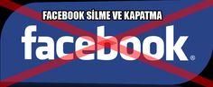 Zararları Olan Facebook Hesabınızı Kapatın