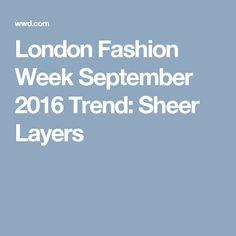 London Fashion Week September 2016 Trend: Sheer Layers