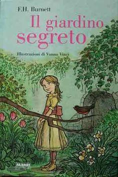 Il Giardino Segreto - Frances H. Burnett