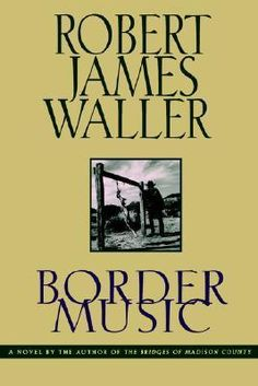 Love The Stacks - Border Music by Robert James Waller, $4.00 (http://www.lovethestacks.com/border-music-by-robert-james-waller/)