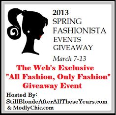 Fashionista Events, The Largest Fashion Giveaway Event on the Web!  March 7-13, the MONSTER FASHION giveaway. We anticipate this event to have  26,000+ in prizes, 110+ participating blogs and more that 3/4 Million entries .  Each blog will have a minimum of 125 prize  many blogs  exceed 350!  If you are a blogger, Details and Sign-up  Here: http://stillblondeafteralltheseyears.com/2013/02/fashionista-events-spring-giveaway-2013-announcement-march-7-13/  FOLLOW THIS BOARD For all Giveaways!