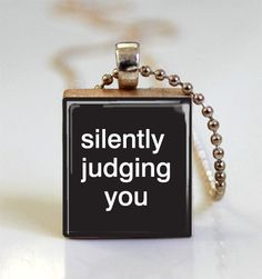 Funny Jewelry Silently Judging You Scrabble Tile Pendant - Ball Chain Necklace Included (ITEM S754).