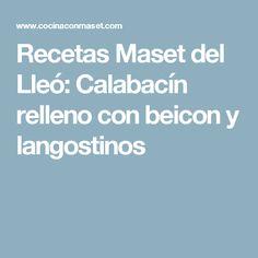 Recetas Maset del Lleó: Calabacín relleno con beicon y langostinos
