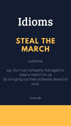 Steal the march Interesting English Words, Learn English Words, Learn English Grammar, English Idioms, English Phrases, English Lessons, Good Vocabulary Words, Vocabulary Journal, Advanced English Vocabulary
