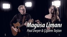 Magusa Limanı - Çiğdem Taştan & Paul Dwyer Yorumuyla