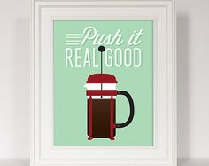 Kitchen Art, Push It Real Good, Coffee Print, Coffee Art, French Press, Coffee Decor, Kitchen Poster, Funny Coffee, Kitchen Decor