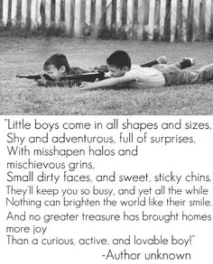 "This is so my boys! They were laying in the yard last weekend playing with his ""shotgun"" just like the picture! Love my boys! Mothers Of Boys, Mothers Love, Mother Of Boys Quotes, Quotes For Baby Boy, My Three Sons, Three Boys, 2 Boys, Baby Boys, Son Quotes"