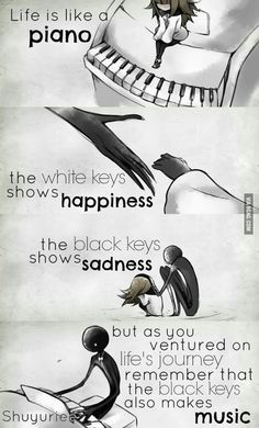 FR translation: Life is like a piano. The white keys represent the . - FR translation: Life is like a piano. The white keys represent joy. And the black keys represent sa - Reality Quotes, Mood Quotes, Positive Quotes, Smile Quotes, Positive Thoughts, Cute Quotes, Best Quotes, Funny Quotes, Funny Memes