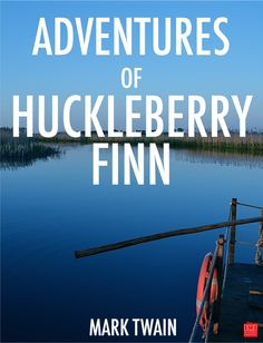 Adventures of Huckleberry Finn (or, in more recent editions, The Adventures of Huckleberry Finn) is a novel by Mark Twain, first published in the United Kingdom