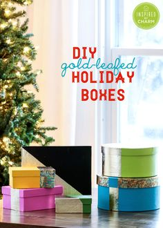 DIY Gold-Leafed Holiday Boxes   Inspired by Charm #IBCholiday #12days72ideas