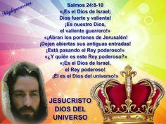 """JESUS PODEROSO GUERRERO: Salmos 24:8-10~~~"""" Jesucristo, Dios del universo """""""