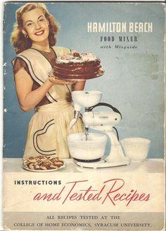 Hamilton Beach Food Mixer Instructions and Tested Recipes, 1948.