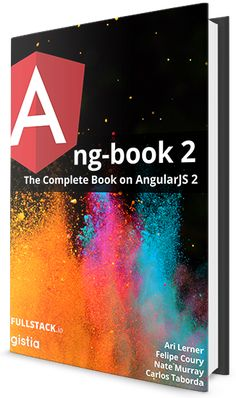 ng-book 2: The Complete Book on Angular 2