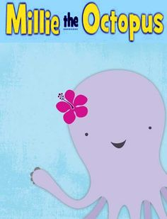 Millie the Octopus!