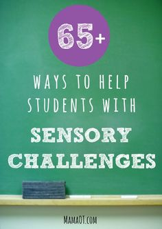 65  Ways to Help Students with Sensory Challenges at School