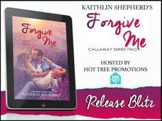 Forgive Me by Kaithlin Shepherd