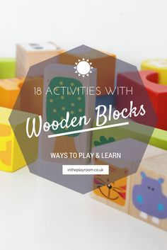 18 Activities to play and learn with wooden blocks. For language development, early math skills, mark making and more.