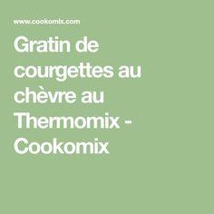 Gratin de courgettes au chèvre au Thermomix - Cookomix