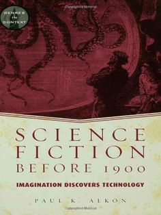 Science Fiction Before 1900: Imagination Discovers Technology (Genres in Context) @ niftywarehouse.com #NiftyWarehouse #Frankenstein #Halloween #Horror #HorrorMovies #ClassicHorror #Movies