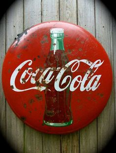 Vintage Coca-Cola Sign - Coca Cola - Idea of Coca Cola Coca Cola Vintage, Coca Cola Decor, Coca Cola Kitchen, Always Coca Cola, Old Signs, Rustic Signs, Vintage Advertisements, Advertising Signs, Pepsi