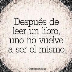 Después de leer un libro uno no vuelve a ser el mismo. #biblioteques_UVEG