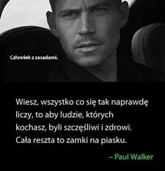 Paul Walker, Way Of Life, Motto, Life Quotes, Romance, Facts, Thoughts, Humor, Sayings