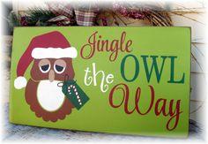 Jingle OWL the way Christmas wood sign