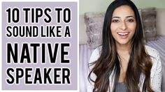 HOW I GOT A BRITISH ACCENT + TOP 10 TIPS TO SOUND LIKE A NATIVE ENGLISH ...