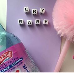 they call you cry baby, cry baby but you don't fucking care