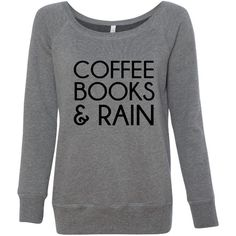 Coffee Books & Rain Shirt Awesome Coffee Lovers Shirt Makes a Great... ($27) ❤ liked on Polyvore