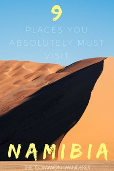 Here are the 9 best places to visit in Namibia, the wild, dramatic, vast and breathtakingly beautiful south west African tourism hotspot | Namibia travel guide | Things to see in Namibia | How to get around Namibia | Things to know before visiting Namibia | Why visit Namibia | Best of Namibia | Where to visit in Namibia | When to visit Namibia