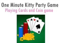 Playing Cards and Coin game:One minute kitty party game