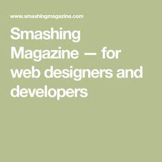 Smashing Magazine — for web designers and developers