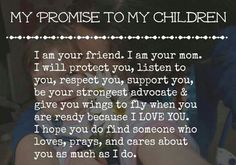 Promise to my children.  Protect respect advocate fly!
