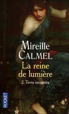 La Reine de Lumière, tome 2 : Terra Incognita