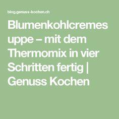 Blumenkohlcremesuppe – mit dem Thermomix in vier Schritten fertig | Genuss Kochen