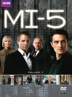 MI:5 (also know as Spooks) - one of the best British series ever - and that's saying alot because they do good tv across the pond
