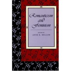 Romanticism and Feminism, Edited by Anne Mellor, CSW Affiliated Faculty Member