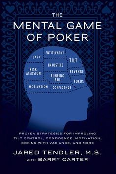 The Mental Game of Poker: Proven Strategies For Improving Tilt Control, Confidence, Motivation, Coping with Variance, and More #Poker #Books