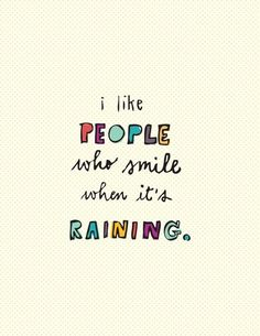 People who smile when it's raining
