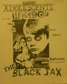 THE ADOLESCENTS, THE WEIRDOS, THE HICKOIDS, NOMEANSNO and THE BLACK JAX.