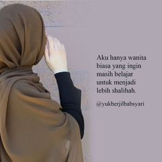 Menjadi wanita itu adalah takdir namun menjadi shalihah itu pilihan. .  Terlahir menjadi seorang wanita adalah sebuah takdir yang tak mampu untuk kita hindari itu adalah anugrah karena kita bisa menjadi seorang wanita. .  Namun hanya sekedar menjadi seorang wanita yang baik itu tidaklah cukup karena kita hidup tidak hanya untuk saat ini melainkan untuk di akhirat nanti. .  Untuk itu menjadi shalihah adalah pilihan setiap wanita. Akankah meraka mengupayakan syurga atau cukup menjadi seorang… Hijab Quotes, Muslim Quotes, Today Quotes, Me Quotes, Random Quotes, Islamic Inspirational Quotes, Islamic Quotes, Quran Quotes, Arabic Quotes