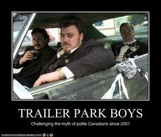 Trailer Park Boys                                                                                                                                                                                 More