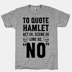 To Quote Hamlet Act III, Scene iii Line 92, No | HUMAN | T-Shirts, Tanks, Sweatshirts and Hoodies